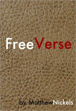 Free Verse: modern, unpretentious poetry