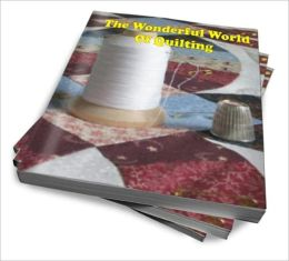 The Wonderful World Of Quilting