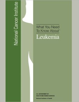 What You Need To Know About: Leukemia