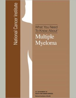What You Need To Know About: Multiple Myeloma