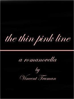 The Thin Pink Line (a romanovella)