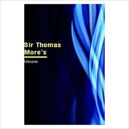Utopia [ By: Sir Thomas More ]