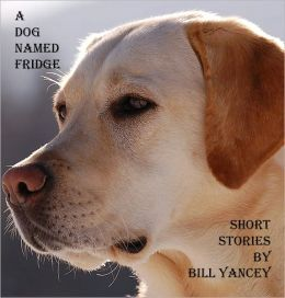 A Dog Named Fridge