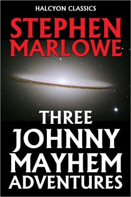 Three Johnny Mayhem Adventures by Stephen Marlowe