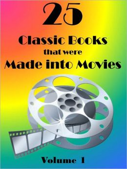25 Books Made into Movies (Brewster's Millions, Call of the Wild, Canterville Ghost, Cleopatra, Great Expectations, Hound of the Baskervilles, Journey to the Center of the Earth, Tale of Two Cities, Time Machine, White Fang, Pride & Prejudice, Rob Roy, +)
