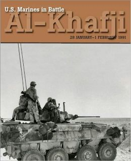 U.S. Marines in Battle: Al-Khafji