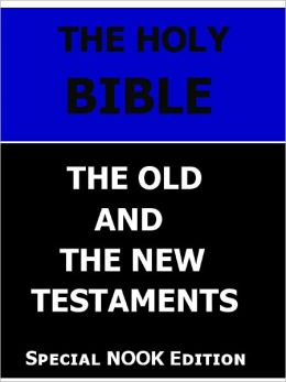 The Holy Bible- Full Old and New Testament- Special NOOK Edition