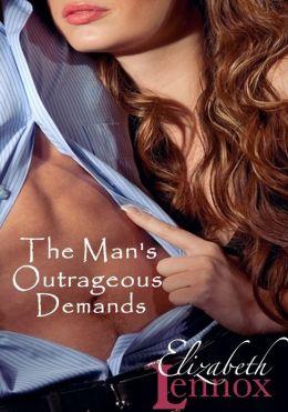 The Man's Outrageous Demands