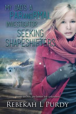 My Dad's a Paranormal Investigator: Seeking Shapeshifters