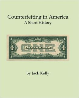 Counterfeiting in America: A Short History