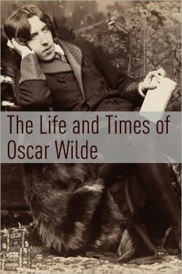The Life and Times of Oscar Wilde
