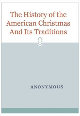 The History of the American Christmas And Its Traditions