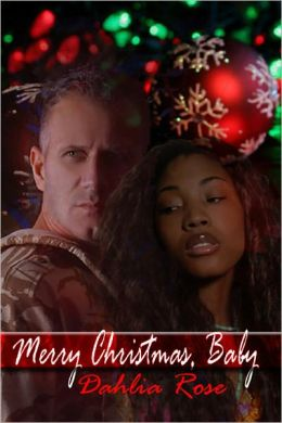 Merry Christmas, Baby [Interracial Soldier Erotic Romance]