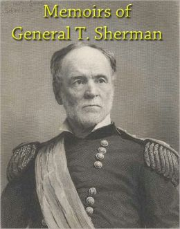Memoirs of General T. Sherman / Original Version / Nook Optimized with Easy Table of Contents Navigation