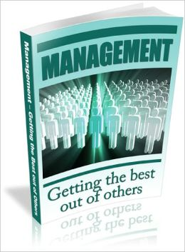 Management: Getting the Best out of Others