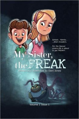 My Sister, the Freak Issue 1