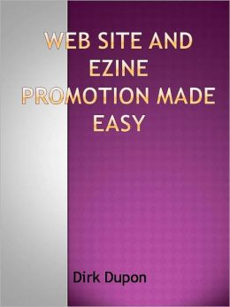 Web Site and Ezine Promotion Made Easy