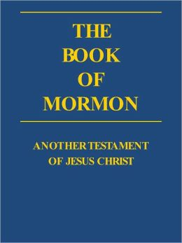 The Book of Mormon - Church of Jesus Christ of Latter-day Saints (LDS)