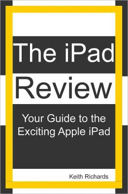 The iPad Review: Your Guide to the Exciting Apple iPad