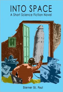 Into Space: A Short Science Fiction Novel