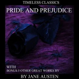 Pride and Prejudice (with Bonus 5 other great works by Jane Austen including: Emma, Sense and Sensibility)