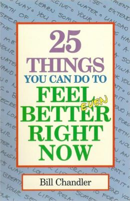 25 Things You Can Do To Feel Better Right Now