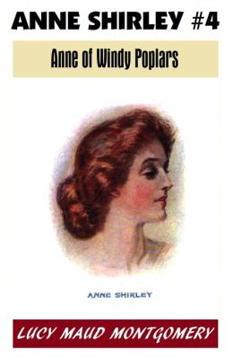 Anne of Green Gables #4, ANNE OF WINDY POPLARS, L M Montgomery's Anne Shirley Series