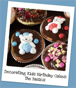 Decorating Kids Birthday Cakes: The Basics