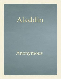 Aladdin or The Wonderful Lamp by Anonymous