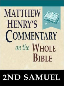 Matthew Henry's Commentary on the Whole Bible-Book of 2nd Samuel