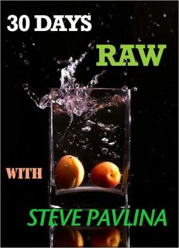 30 DAYS RAW WITH STEVE PAVLINA