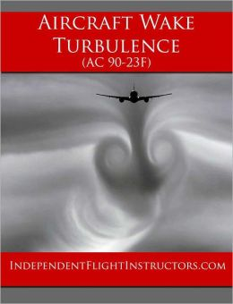 Aircraft Wake Turbulence (AC90-23f)