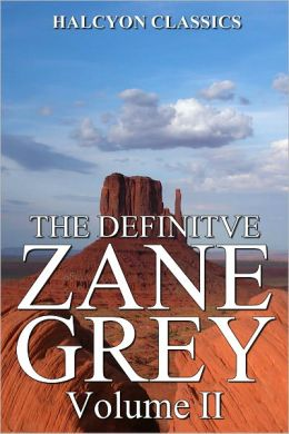 The Definitive Zane Grey Collection Volume II