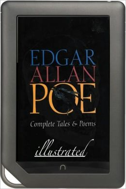 NOOK EDITION - The Tales and Poems of Edgar Allen Poe (Illustrated Largest Collection)
