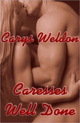 Caresses Well Done: A Sexy Poetry Collection