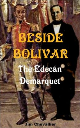 BESIDE BOLIVAR: The Edecan Demarquet