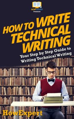 How To Write Technical Writing - Your Step-By-Step Guide To Writing Technical Writing
