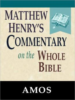 Matthew Henry's Commentary on the Whole Bible-Book of Amos