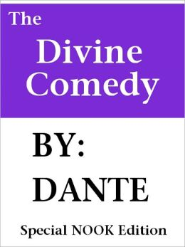 The Divine Comedy- Special NOOK Edition- With Illustrations by Dante Alighieri
