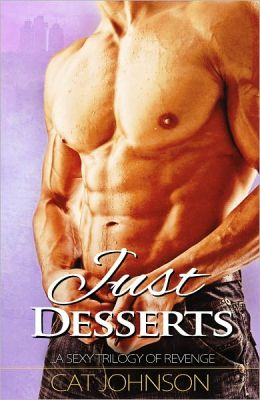 Just Desserts - a sexy trilogy of revenge