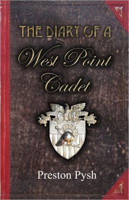 The Diary of a West Point Cadet: A Graduate's Captivating and Hilarious Stories that Teach Vital Leadership Lessons from the US Military Academy