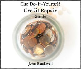 The Do-It-Yourself Credit Repair Guide