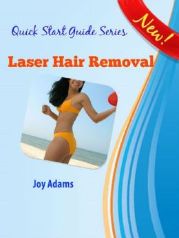Laser Hair Removal - A Quick Start Guide