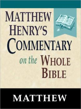 Matthew Henry's Commentary on the Whole Bible-Book of Matthew