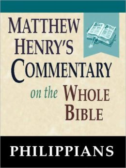 Matthew Henry's Commentary on the Whole Bible-Book of Philippians