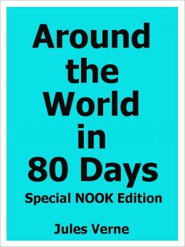 Around the World in 80 Days- Special NOOK Edition