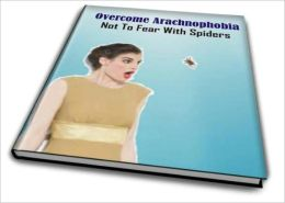 Overcome Arachnophobia: Not To Fear With Spiders
