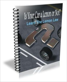 Is Your Car a Lemon or Not? Learn The Lemon Law