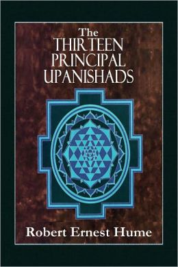 THE THIRTEEN PRINCIPAL UPANISHADS - Translated From The Sanskrit With an Outline of The Philosophy of the Upanishads and An Annotated Bibliography