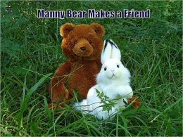 MANNY BEAR MAKES A FRIEND--(1 Forever Friends)